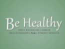 Be Healthy (Jan 13-Sep 1 2013)