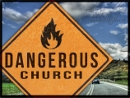 Dangerous Church (Apr 15-May 6 2012)