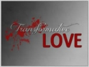 Transformation Love (Oct 30-Nov 20 2011)