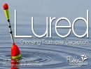 Lured (Oct 15-29 2017)
