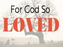 God So Loved (Mar 10-Apr 21 2019)