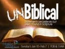 UnBiblical (Jan 10-31 2016)
